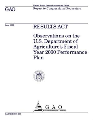 Primary view of object titled 'Results Act: Observations on the U.S. Department of Agriculture's Fiscal Year 2000 Performance Plan'.