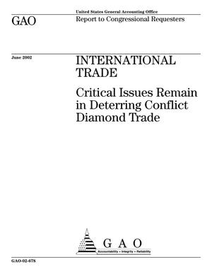 Primary view of object titled 'International Trade: Critical Issues Remain in Deterring Conflict Diamond Trade'.