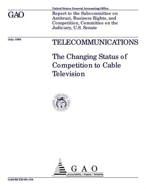 Primary view of object titled 'Telecommunications: The Changing Status of Competition to Cable Television'.