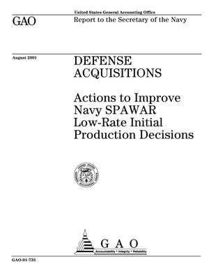 Primary view of object titled 'Defense Acquisitions: Actions to Improve Navy SPAWAR Low-Rate Initial Production Decisions'.