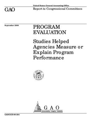 Primary view of object titled 'Program Evaluation: Studies Helped Agencies Measure or Explain Program Performance'.