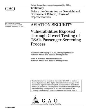 Primary view of object titled 'Aviation Security: Vulnerabilities Exposed Through Covert Testing of TSA's Passenger Screening Process'.