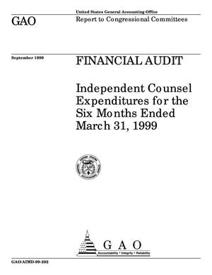 Primary view of object titled 'Financial Audit: Independent Counsel Expenditures for the Six Months Ended March 31, 1999'.