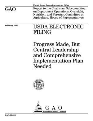 Primary view of object titled 'USDA Electronic Filing: Progress Made, But Central Leadership and Comprehensive Implementation Plan Needed'.