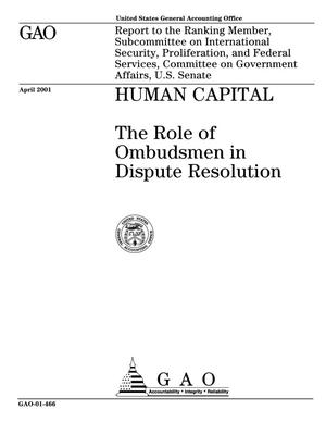 Primary view of object titled 'Human Capital: The Role of the Ombudsmen in Dispute Resolution'.
