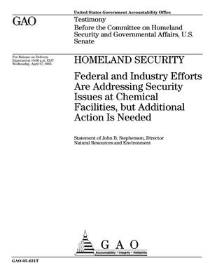 Primary view of object titled 'Homeland Security: Federal and Industry Efforts Are Addressing Security Issues at Chemical Facilities, but Additional Action Is Needed'.
