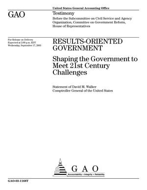 Results-Oriented Government: Shaping the Government to Meet 21st Century Challenges