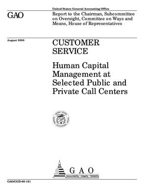 Primary view of object titled 'Customer Service: Human Capital Management at Selected Public and Private Call Centers'.