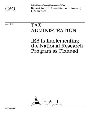 Primary view of object titled 'Tax Administration: IRS Is Implementing the National Research Program as Planned'.