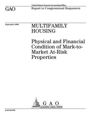 Primary view of object titled 'Multifamily Housing: Physical and Financial Condition of Mark-to-Market At-Risk Properties'.