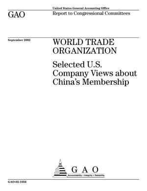 Primary view of object titled 'World Trade Organization: Selected U.S. Company Views about China's Membership'.