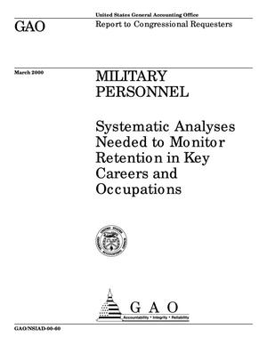Primary view of object titled 'Military Personnel: Systematic Analyses Needed to Monitor Retention in Key Careers and Occupations'.