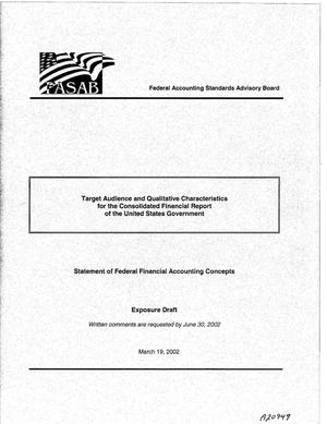 Primary view of object titled 'FASAB: Target Audience and Qualitative Characteristics for the Consolidated Financial Report of the United States Government: Statement of Federal Financial Accounting Concepts (Exposure Draft)'.