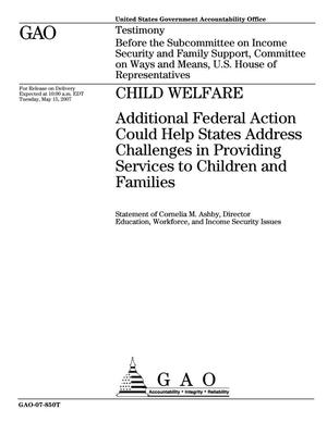 Primary view of object titled 'Child Welfare: Additional Federal Action Could Help States Address Challenges in Providing Services to Children and Families'.
