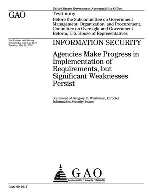 Primary view of object titled 'Information Security: Agencies Make Progress in Implementation of Requirements, but Significant Weaknesses Persist'.