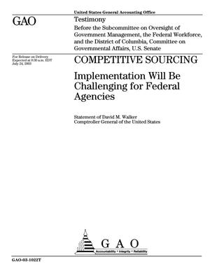 Primary view of object titled 'Competitive Sourcing: Implementation Will Be Challenging for Federal Agencies'.