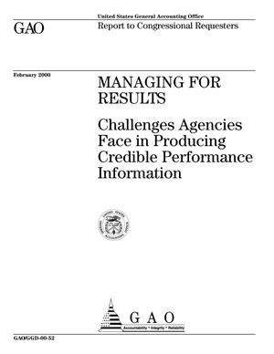 Primary view of object titled 'Managing for Results: Challenges Agencies Face in Producing Credible Performance Information'.