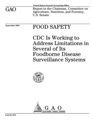 Primary view of object titled 'Food Safety: CDC Is Working to Address Limitations in Several of Its  Foodborne Disease Surveillance Systems'.