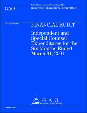 Primary view of object titled 'Financial Audit: Independent and Special Counsel Expenditures for the Six Months Ended March 31, 2001'.