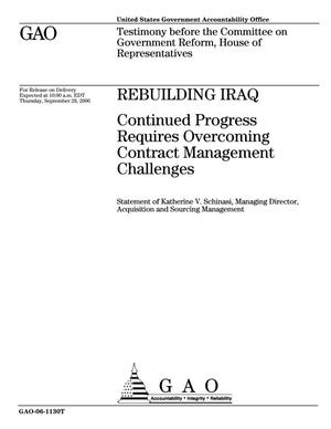 Primary view of object titled 'Rebuilding Iraq: Continued Progress Requires Overcoming Contract Management Challenges'.