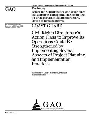 Primary view of object titled 'Coast Guard: Civil Rights Directorate's Action Plans to Improve Its Operations Could Be Strengthened by Implementing Several Aspects of Project Planning and Implementation Practices'.