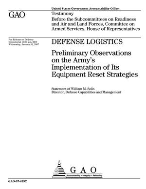 Primary view of object titled 'Defense Logistics: Preliminary Observations on the Army's Implementation of Its Equipment Reset Strategies'.