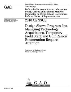 Primary view of object titled '2010 Census: Design Shows Progress, but Managing Technology Acquisitions, Temporary Field Staff, and Gulf Region Enumeration Require Attention'.