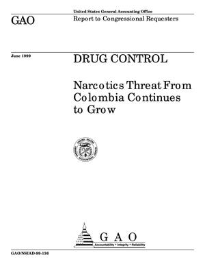 Primary view of object titled 'Drug Control: Narcotics Threat From Colombia Continues to Grow'.