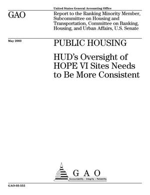 Primary view of object titled 'Public Housing: HUD's Oversight of HOPE VI Sites Needs to Be More Consistent'.
