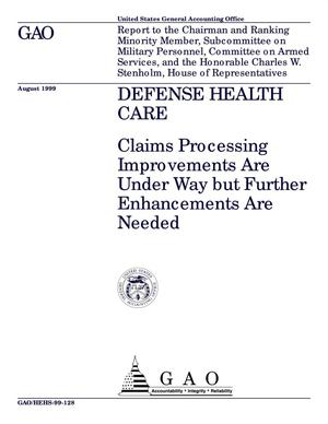 Primary view of object titled 'Defense Health Care: Claims Processing Improvements Are Underway but Further Enhancements Are Needed'.