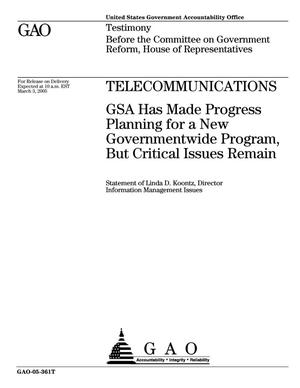 Primary view of object titled 'Telecommunications: GSA Has Made Progress Planning for a New Governmentwide Program, But Critical Issues Remain'.