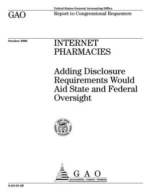 Primary view of object titled 'Internet Pharmacies: Adding Disclosure Requirements Would Aid State and Federal Oversight'.