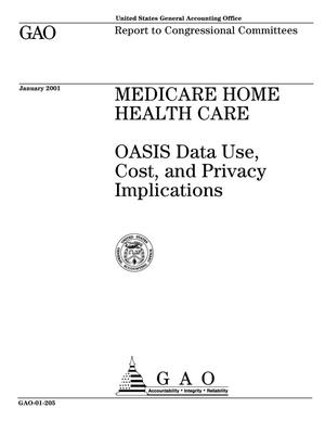 Primary view of object titled 'Medicare Home Health Care: OASIS Data Use, Cost, and Privacy Implications'.