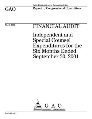 Primary view of object titled 'Financial Audit: Independent and Special Counsel Expenditures for the Six Months Ended September 30, 2001'.