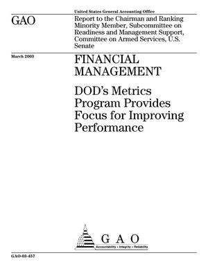Primary view of object titled 'Financial Management: DOD's Metrics Program Provides Focus for Improving Performance'.