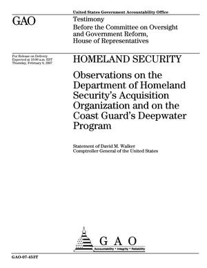 Primary view of object titled 'Homeland Security: Observations on the Department of Homeland Security's Acquisition Organization and on the Coast Guard's Deepwater Program'.