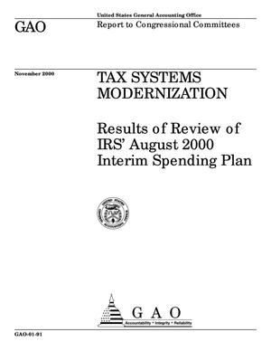 Primary view of object titled 'Tax Systems Modernization: Results of Review of IRS' August 2000 Interim Spending Plan'.