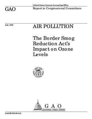 Primary view of object titled 'Air Pollution: The Border Smog Reduction Act's Impact on Ozone Levels'.