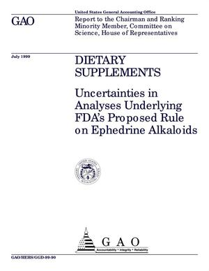 Primary view of object titled 'Dietary Supplements: Uncertainties in Analyses Underlying FDA's Proposed Rule on Ephedrine Alkaloids'.