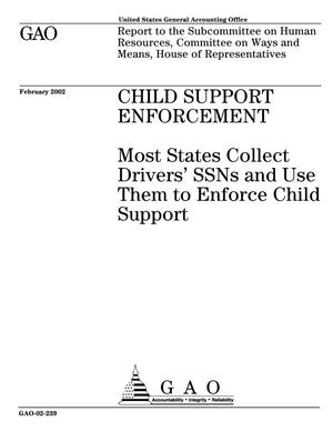 Primary view of object titled 'Child Support Enforcement: Most States Collect Drivers' SSNs and Use Them to Enforce Child Support'.
