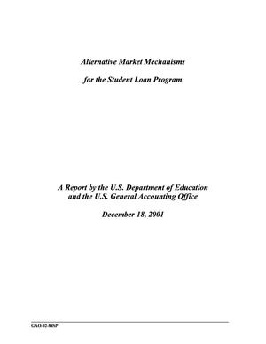Primary view of object titled 'Alternative Market Mechanisms for the Student Loan Program'.