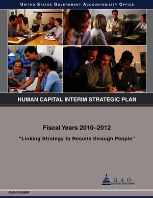 Primary view of object titled 'Human Capital Interim Strategic Plan: Fiscal Years 2010-2012'.