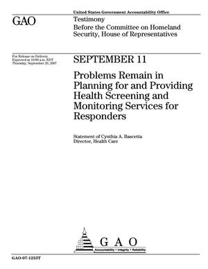 Primary view of object titled 'September 11: Problems Remain in Planning for and Providing Health Screening and Monitoring Services for Responders'.