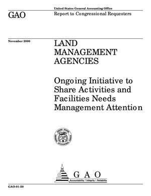 Primary view of object titled 'Land Management Agencies: Ongoing Initiative to Share Activities and Facilities Needs Management Attention'.