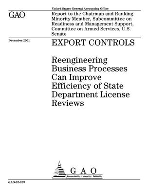 Primary view of object titled 'Export Controls: Reengineering Business Processes Can Improve Efficiency of State Department License Reviews'.