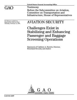 Primary view of object titled 'Aviation Security: Challenges Exist in Stabilizing and Enhancing Passenger and Baggage Screening Operations'.