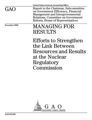 Primary view of object titled 'Managing for Results: Efforts to Strengthen the Link Between Resources and Results at the Nuclear Regulatory Commission'.