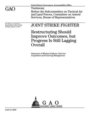 Primary view of object titled 'Joint Strike Fighter: Restructuring Should Improve Outcomes, but Progress Is Still Lagging Overall'.