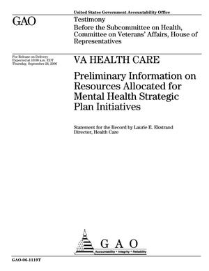 Primary view of object titled 'VA Health Care: Preliminary Information on Resources Allocated for Mental Health Strategic Plan Initiatives'.