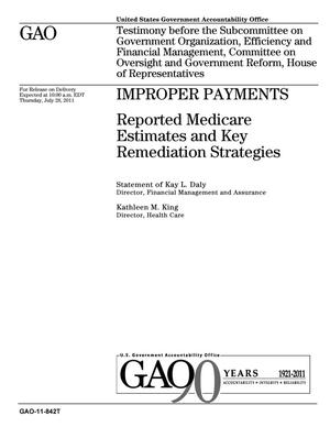 Primary view of object titled 'Improper Payments: Reported Medicare Estimates and Key Remediation Strategies'.